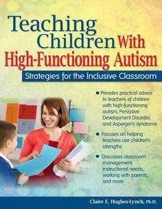 Teaching Children with High-Functioning Autism: Strategies for the Inclusive Classroom by Claire Hughes-Lynch
