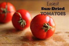 Do you love Sun Dried Tomatoes? Here's the EASIEST way to make them. Great for when your tomato crop comes in or for a bulk purchase at the Farmer's Market :)!