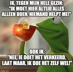 Best Quotes, Funny Quotes, Funny Memes, Jokes, Dutch Quotes, Florida Girl, Kermit The Frog, Wtf Funny, Humor