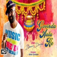 Govinda Ala Re Is The Single Track By Singer Benny Dayal.Lyrics Of This Song Has Been Penned By Sameer Samant & Music Of This Song Has Been Given By Ashwin Srinivasan.