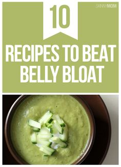 Beat the bloat with these 10 healthy recipes
