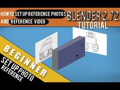 How To Set Up Reference Photos And Video In Blender 2.72 b Tutorial