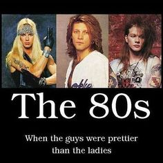 80's Male Rock Legends all totally gorgeous!  We only have 24 and could of easily posted another 24. They were everywhere see if we missed your favorite!
