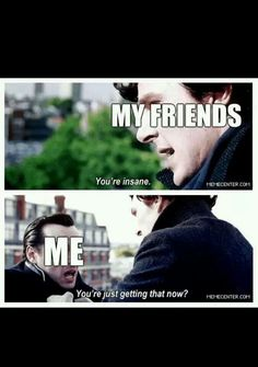 That awkward moment when you realise you ARE Moriarty because you're practically insane and all you do is obsess about Sherlock.