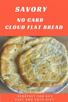 Savory No Carb Cloud Flat Bread - Ideal for Keto diet, Egg Fast and Low Carb Diet. Easy to make in just 20 minutes! Lose weight melt away the pounds!