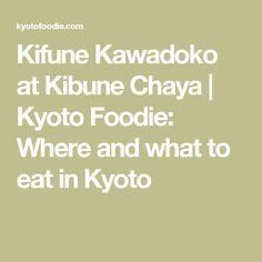 Kifune Kawadoko at Kibune Chaya | Kyoto Foodie: Where and what to eat in Kyoto