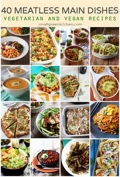 40 Meatless Main Dishes - Vegan and Vegetarian Recipes | Small Green Kitchen @smallgreenkitch