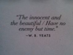 favorite quote of all time, wb yeats