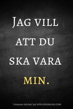 Det är svårt att hitta bra Citat om kärlek på svenska, så vi har samlat några vackra kärleks citat till honom. Besök vår sida och hitta flera vackra kärlekscitat till kille. #pojkvän #kille #kärlekscitat #kärlek Calm, Memes, Meme
