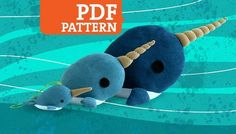Pattern for plush narwhals...honestly, I *need* this.