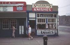 Growing up in Brooklyn I was lucky enough to enjoy the greatest knishes in the worlds; Shatzkins. They were in Coney Island, they were round like a hockey puck, but no knish came close to the taste of a shatzkins.