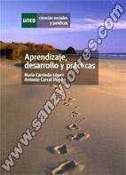 Aprendizaje, desarrollo y prácticas : un manual de actividades prácticas para aprender Psicología del Desarrollo / Nuria Carriedo, Antonio Corral