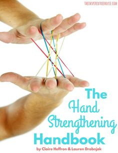 The Hand Strengthening Handbook Written by: Claire Heffron OTR/L and Lauren Drobnjak PT is a collection of 100+ fun and playful hand strengthening ideas