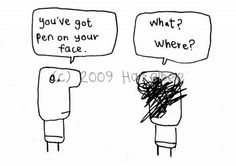 You've got pen on your face #funny
