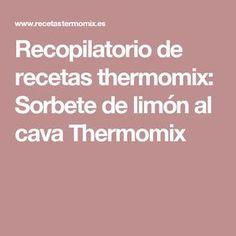 Recopilatorio de recetas thermomix: Sorbete de limón al cava Thermomix