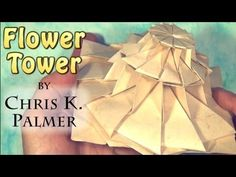 Flower Tower by Chris K. Palmer (Tutorial) - YouTube