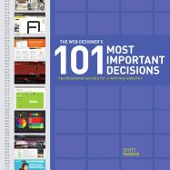 The Paperback of the The Web Designer's 101 Most Important Decisions: Professional Secrets for a Winning Website by Scott Parker at Barnes & Noble. Learn Web Design, Free Web Design, Best Web Design, Design Shop, Graphic Design Books, Book Design, Date, Learning Web, Web Design Projects