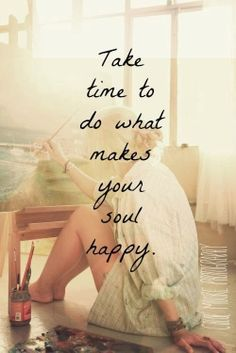 happiness is all a matter of fulfilling your soul's desires