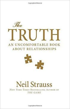 tFree download or read online The truth, an uncomfortable book about relationships a bestselling self help, love and romance pdf book by Neil Strauss.he-truth-uncomfortable-book-about-relationships