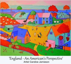 From Candice Jamieson's, 'England - An American's Perspective Series  (English country, English manor, colourful paintings, fauvism)