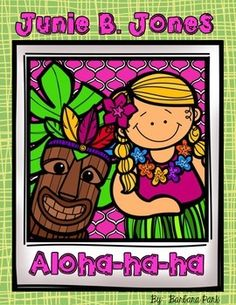Junie B. Jones Aloha-ha-ha! Literacy Activities Packet | Book, The ...