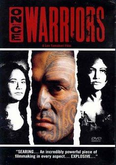 Once Were Warriors (1994) - Lee Tamahori.         Once Were Warriors - Una volta erano guerrieri.      (New Zealand).