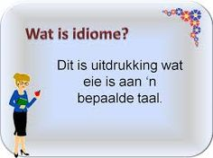 Image result for Afrikaanse idiome Afrikaans, Idioms, Language, Classroom, Education, Sayings, Google Search, Quotes, Weapon