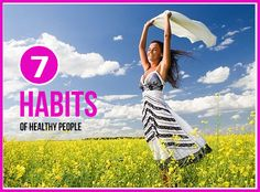 Seven Habits Of Healthy People. : #healthy_living