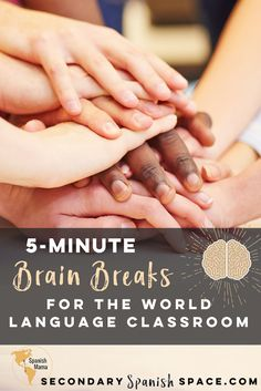 5-Minute Brain Breaks for the World Language Classroom | Secondary Spanish Space. Fun, engaging, and easy brain breaks that you can do in the target language!