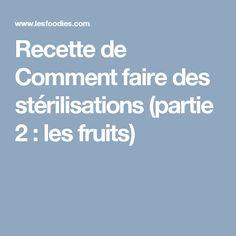 Recette de Comment faire des stérilisations (partie 2 : les fruits)