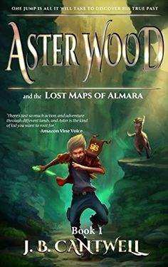 Aster Wood and the Lost Maps of Almara (Book 1) by J. B. Cantwell http://www.amazon.com/dp/B00MI6LEKO/ref=cm_sw_r_pi_dp_AnjSwb0KPQQGA