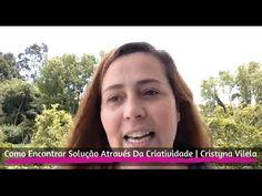 Como Encontrar Solução Através Da Criatividade | Cristyna Vilela