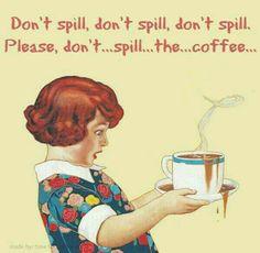 Don't spill