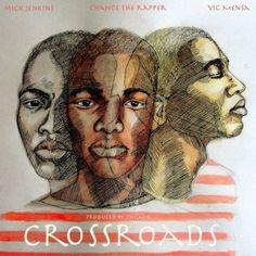 Mick Jenkins ft. Chance The Rapper & Vic Mensa – Cross Roads