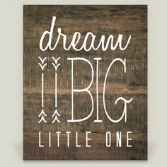 Fun Indie Art from BoomBoomPrints.com! http://www.boomboomprints.com/Product/ZoomandBooneCreations/14_Dream_Big_Little_One/Art_Prints/8x10_Print/