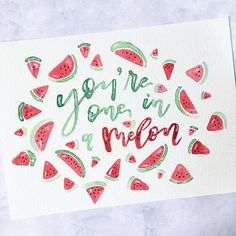 You're one in a melon. Calligraphy Practice, Modern Calligraphy, Fruit Puns, Van Gogh Watercolor, One In A Melon, Brush Type, Prismacolor, Copic, Diy Cards