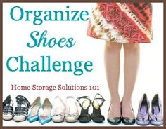 How to organize shoes, with step by step instructions {part of the 52 Week Organized Home Challenge from Home Storage Solutions 101}