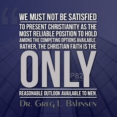 Greg L. Bahnsen (1948 – 1995) was an American Calvinist philosopher, apologist, and debater. He was a minister in the Orthodox Presbyterian Church and a full-time Scholar in Residence for the Southern California Center for Christian Studies (SCCCS). He is also considered a contributor to the field of Christian apologetics, as he popularized the presuppositional method of Cornelius Van Til. Bahnsen is perhaps best known for his debates with such leading atheists as George H. Smith, Gordon…