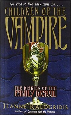Children of the Vampire (Diaries of the Family Dracul): Jeanne Kalogridis: 9780440222699: Amazon.com: Books