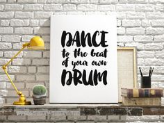 PRINTABLE ART Dance To The Beat Of Your Own Drum by BlueBookDesign