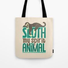 Sloth Is My Spirit Animal by Tobe Fonseca @society6 #funny #sloth #animal #nature #illustration #spiritanimal #lazy #tote #bag #cute #products #chic #fashion #style #gift #idea #society6 #design #shop #shopping #buy #sale #fun #accessory #accessories #art #contemporary #cool #hip #awesome  #sweet