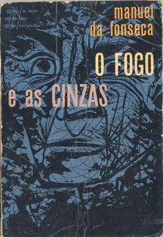 O Fogo e as Cinzas - Manuel da Fonseca    Capa de Victor Palla   1951   Exemplo da influência da estética Neorrealista