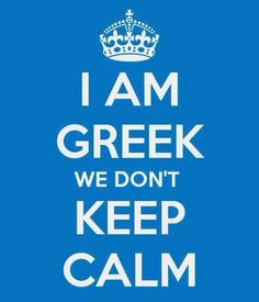 i am greek and that is true: we don't keep calm (except w my yoga and mindfulness♡) Greek Memes, Funny Greek, Greek Quotes, Greek Girl, Go Greek, Quotes To Live By, Me Quotes, Funny Quotes, Calm Quotes