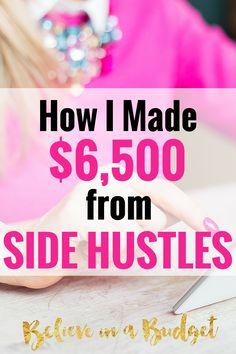 If you side hustle and want to earn extra money, here's how I did it. These are all side hustles I did outside of working my full time job. These are all side hustles anyone can do: full time employees, stay-at-home moms, college students, etc.