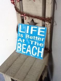 Life is Better At The Beach wooden primitive sign on Handmade Artists\' Shop - Click image to find more Humor Pinterest pins
