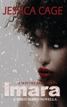 Imara, a Siren Series novella, by Jessica Cage is in the Wicked Winter anthology to benefit the Alzheimer's Association.