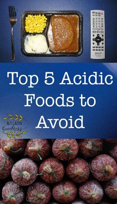 Acidic Foods To Avoid - Click to read more