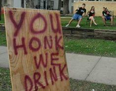 You honk, we drink