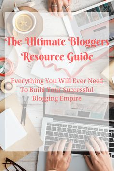 The ultimate Bloggers Resource Guide
