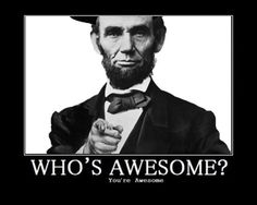 Abram Lincoln is calling u awesome